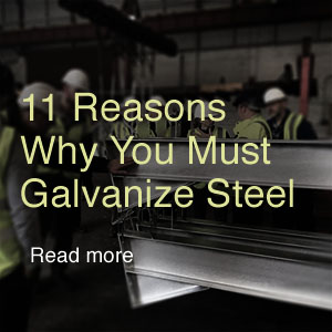 11 Reasons to Galvanise Steel