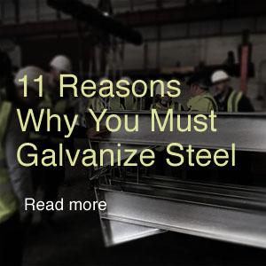 11 Reasons to Galvanise Steel
